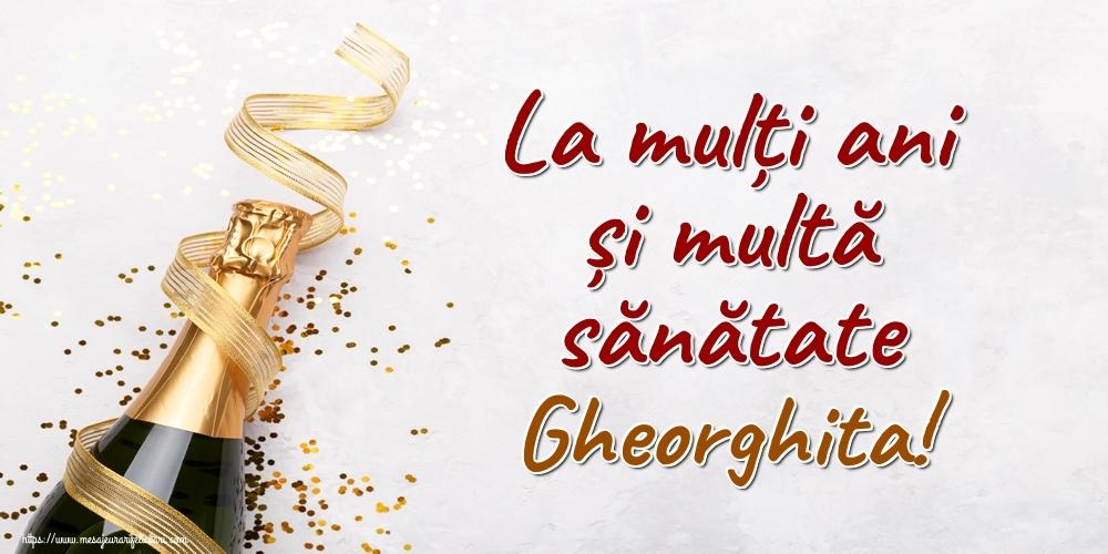 Felicitari de la multi ani - La mulți ani și multă sănătate Gheorghita!