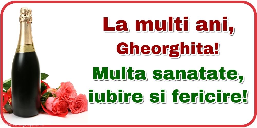 Felicitari de la multi ani - La multi ani, Gheorghita! Multa sanatate, iubire si fericire!
