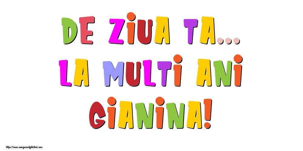 Felicitari de la multi ani - De ziua ta... La multi ani, Gianina!