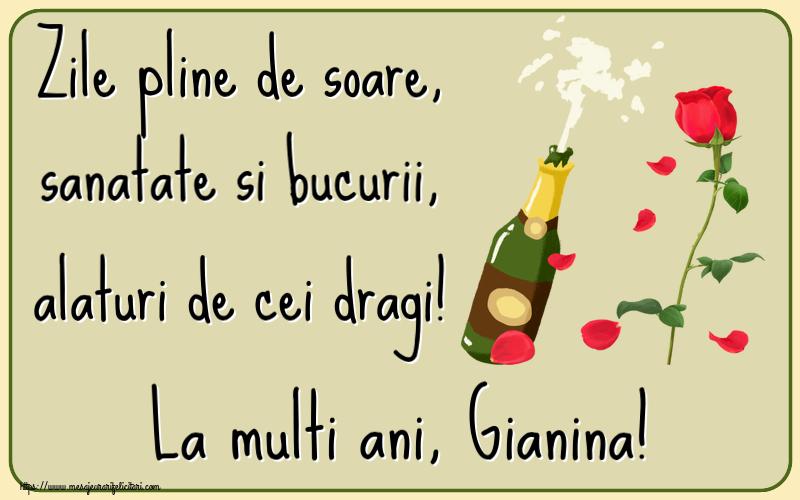 Felicitari de la multi ani - Zile pline de soare, sanatate si bucurii, alaturi de cei dragi! La multi ani, Gianina!