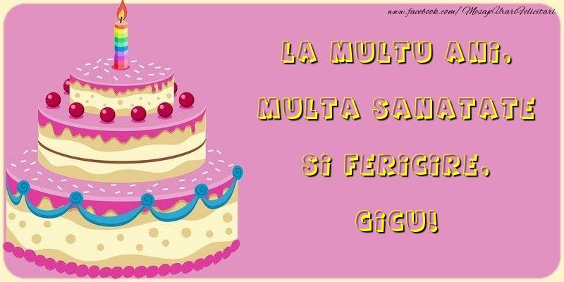 Felicitari de la multi ani - La multu ani, multa sanatate si fericire, Gicu