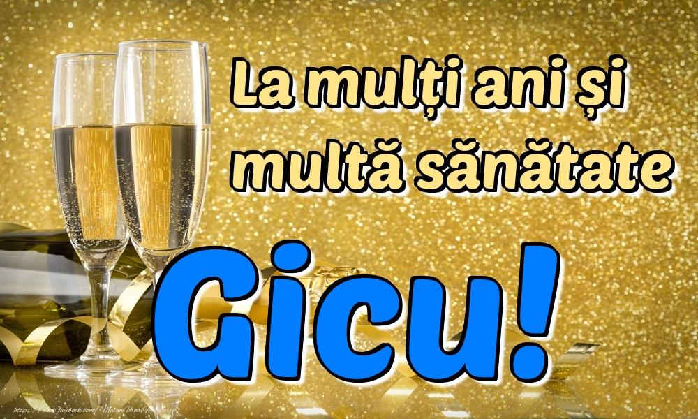Felicitari de la multi ani - La mulți ani multă sănătate Gicu!