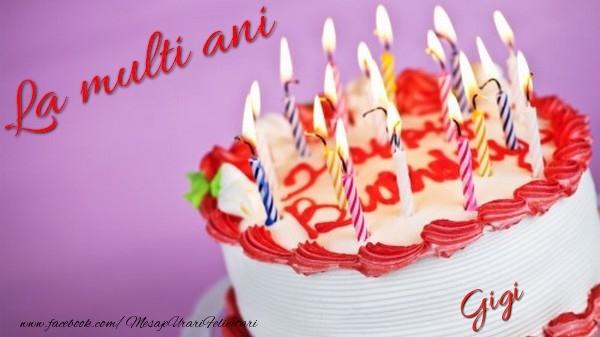 Felicitari de la multi ani - La multi ani, Gigi!