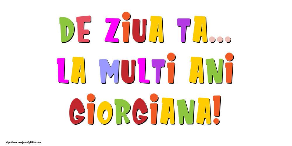 Felicitari de la multi ani - De ziua ta... La multi ani, Giorgiana!
