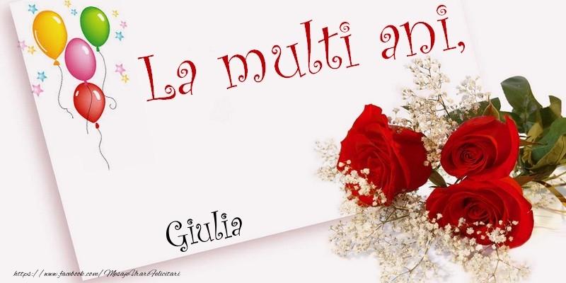 Felicitari de la multi ani - La multi ani, Giulia