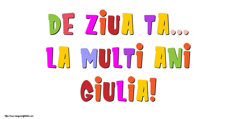 Felicitari de la multi ani - De ziua ta... La multi ani, Giulia!