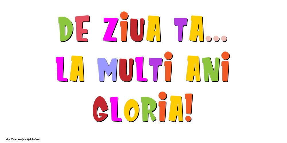 Felicitari de la multi ani - De ziua ta... La multi ani, Gloria!
