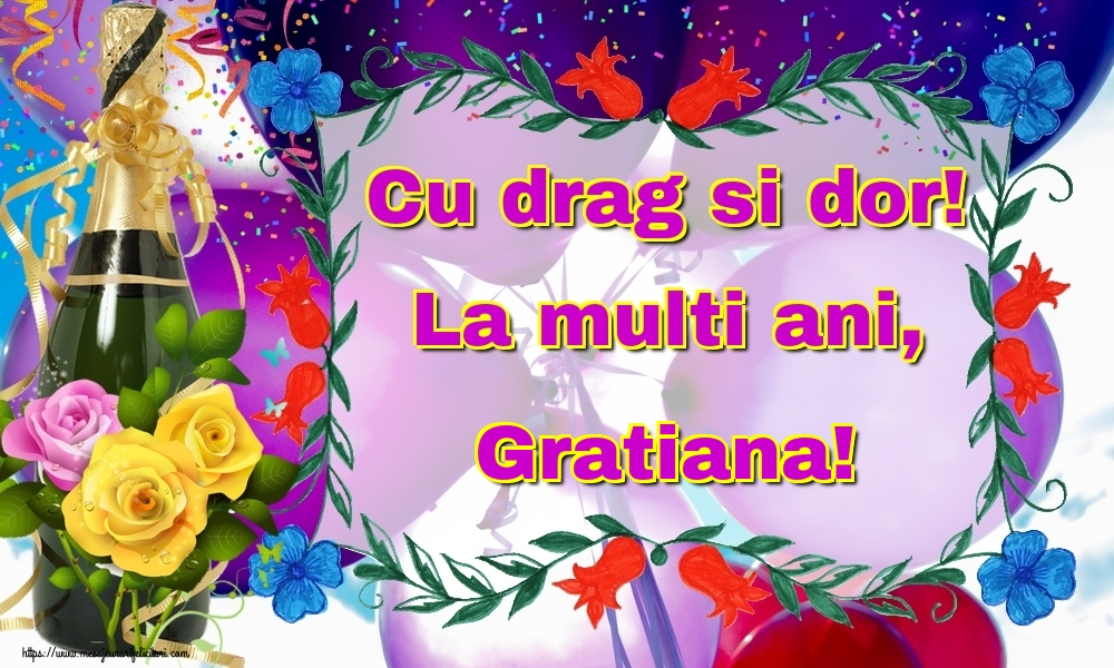Felicitari de la multi ani - Cu drag si dor! La multi ani, Gratiana!