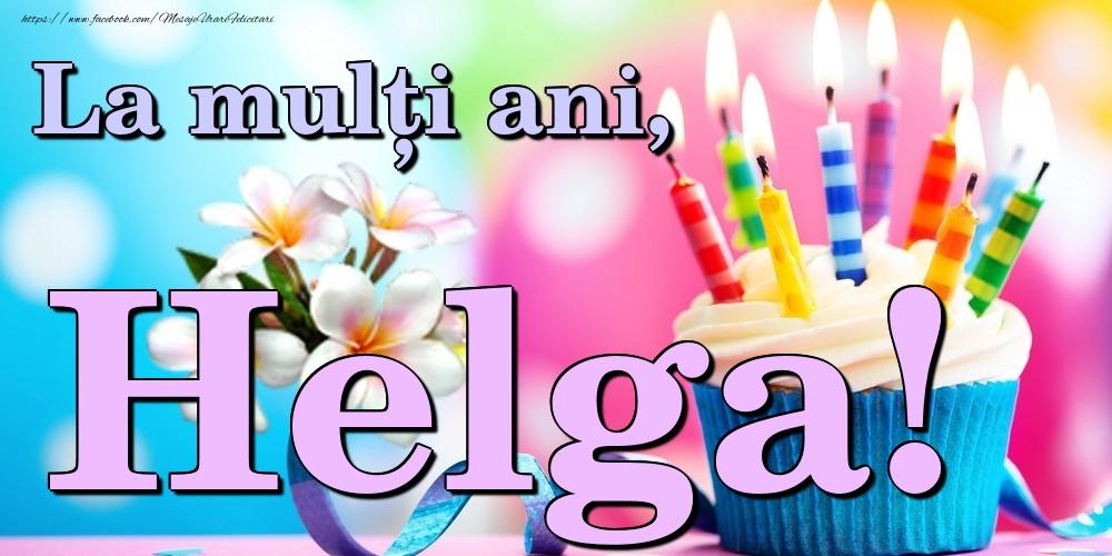 Felicitari de la multi ani - La mulți ani, Helga!