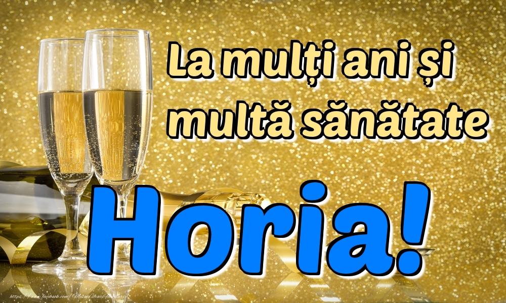 Felicitari de la multi ani - La mulți ani multă sănătate Horia!