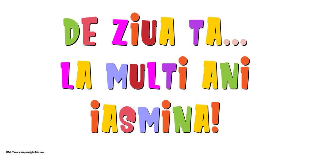 Felicitari de la multi ani - De ziua ta... La multi ani, Iasmina!
