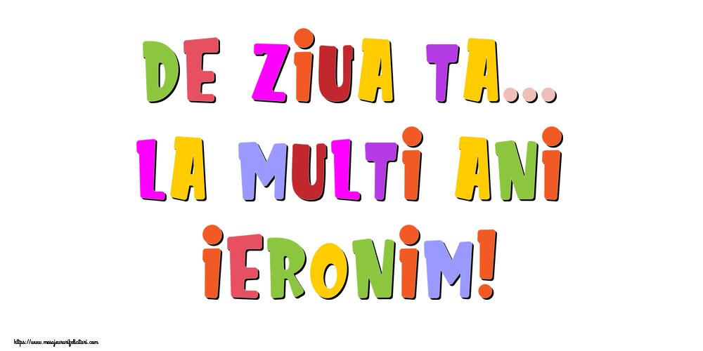 Felicitari de la multi ani - De ziua ta... La multi ani, Ieronim!