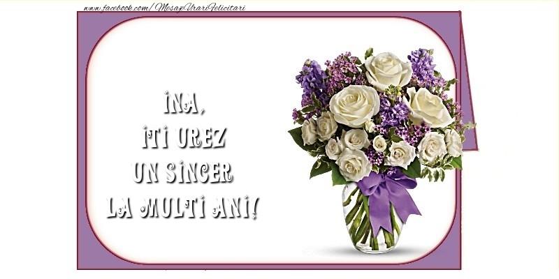 Felicitari de la multi ani - Iti urez un sincer La Multi Ani! Ina