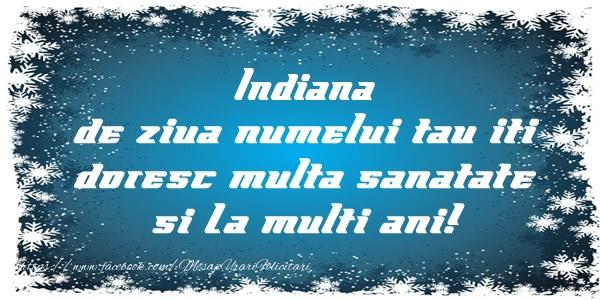 Felicitari de la multi ani - Indiana de ziua numelui tau iti doresc multa sanatate si La multi ani!