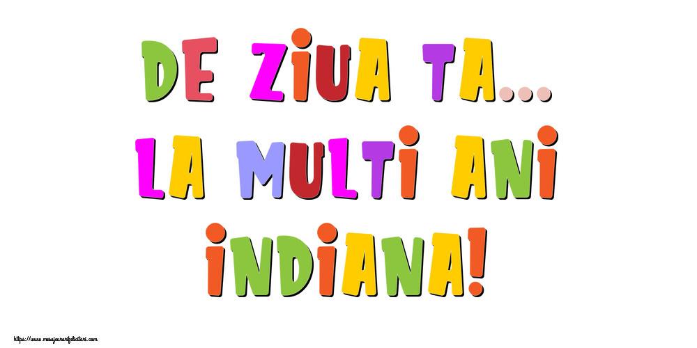 Felicitari de la multi ani - De ziua ta... La multi ani, Indiana!