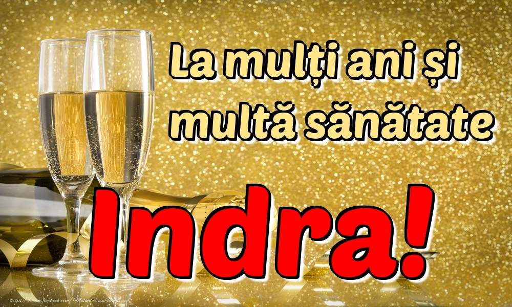 Felicitari de la multi ani - La mulți ani multă sănătate Indra!