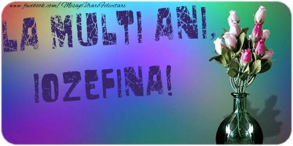 Felicitari de la multi ani - La multi ani, Iozefina