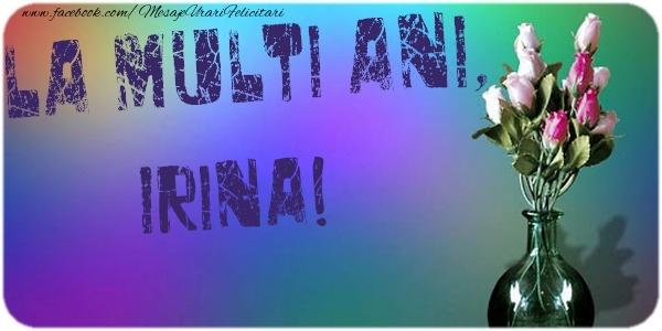 Felicitari de la multi ani - La multi ani, Irina