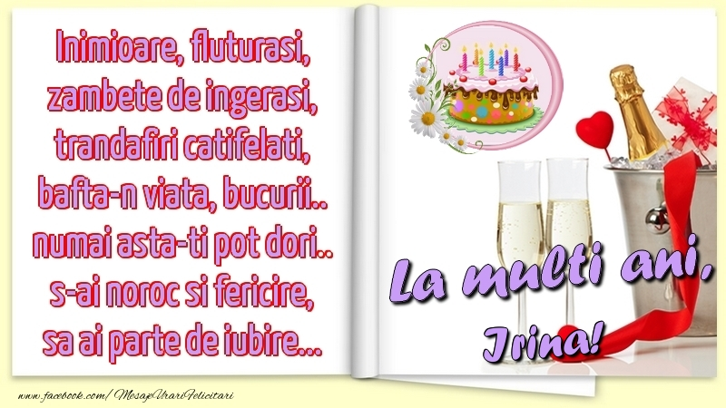 Felicitari de la multi ani - Inimioare, fluturasi, zambete de ingerasi, trandafiri catifelati, bafta-n viata, bucurii.. numai asta-ti pot dori.. s-ai noroc si fericire, sa ai parte de iubire...La multi ani, Irina!