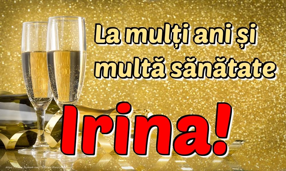 Felicitari de la multi ani - La mulți ani multă sănătate Irina!