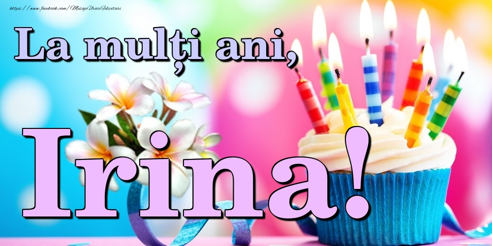 Felicitari de la multi ani - La mulți ani, Irina!
