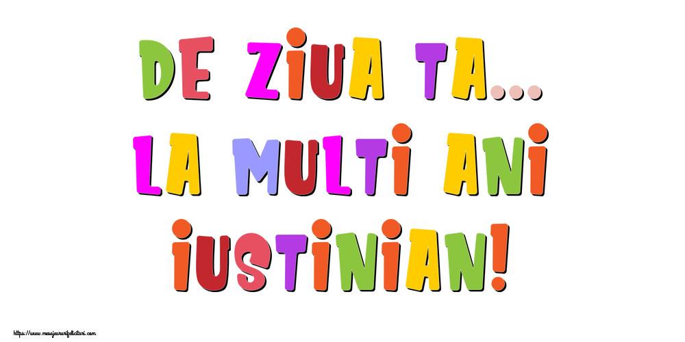 Felicitari de la multi ani - De ziua ta... La multi ani, Iustinian!
