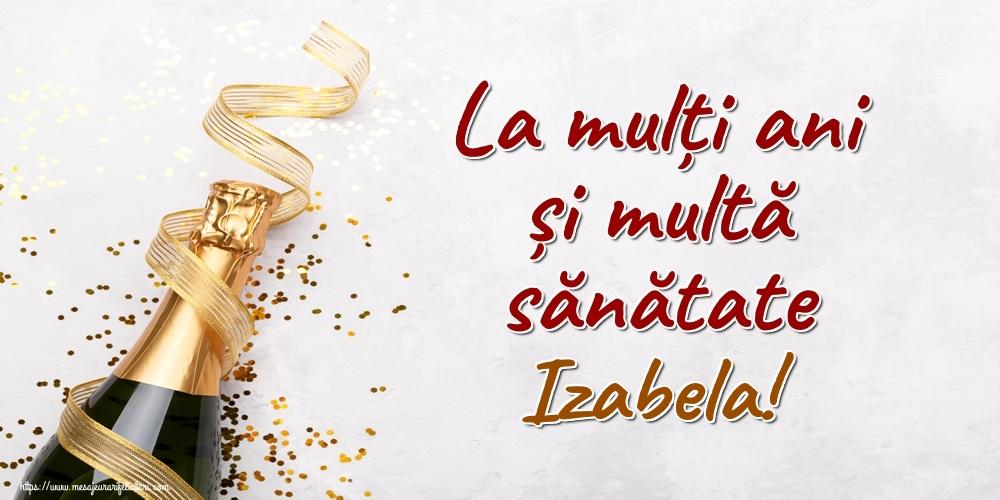 Felicitari de la multi ani - La mulți ani și multă sănătate Izabela!