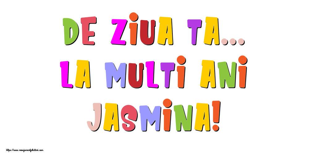 Felicitari de la multi ani - De ziua ta... La multi ani, Jasmina!