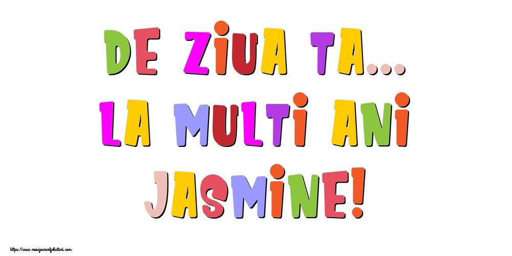 Felicitari de la multi ani - De ziua ta... La multi ani, Jasmine!