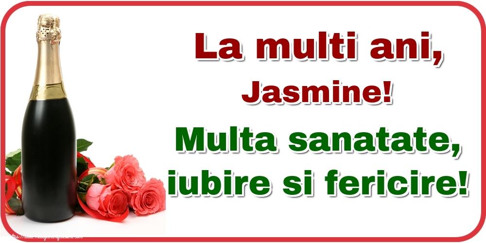 Felicitari de la multi ani - La multi ani, Jasmine! Multa sanatate, iubire si fericire!