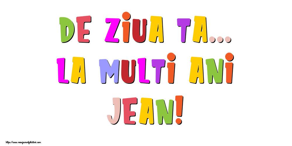 Felicitari de la multi ani - De ziua ta... La multi ani, Jean!