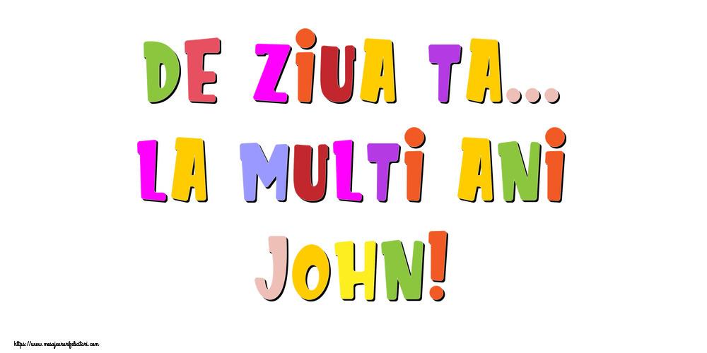 Felicitari de la multi ani - De ziua ta... La multi ani, John!