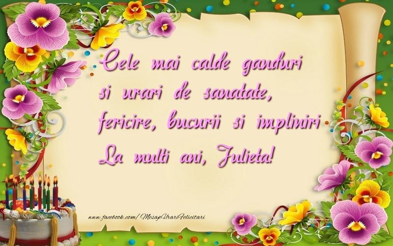 Felicitari de la multi ani - Cele mai calde ganduri si urari de sanatate, fericire, bucurii si impliniri Julieta