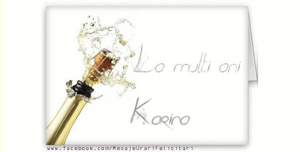 Felicitari de la multi ani - La multi ani, Karina
