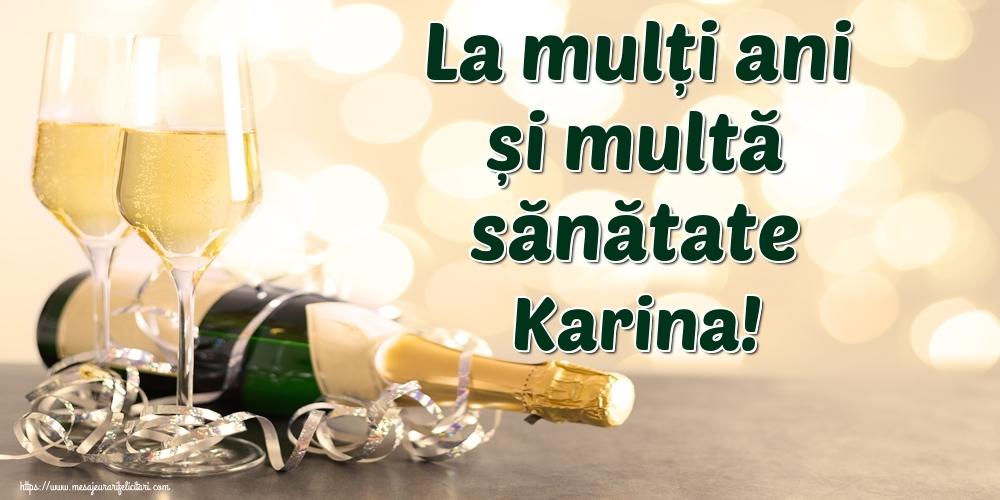 Felicitari de la multi ani - La mulți ani și multă sănătate Karina!