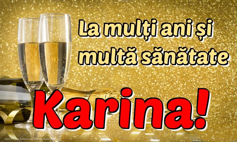 Felicitari de la multi ani - La mulți ani multă sănătate Karina!