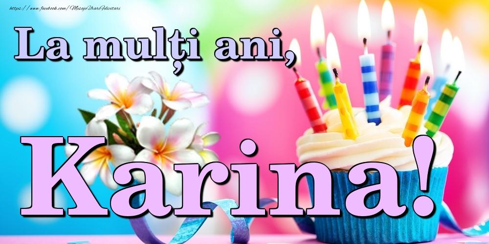 Felicitari de la multi ani - La mulți ani, Karina!