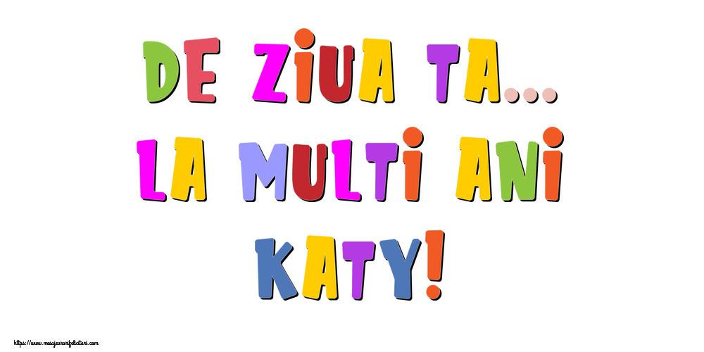 Felicitari de la multi ani - De ziua ta... La multi ani, Katy!