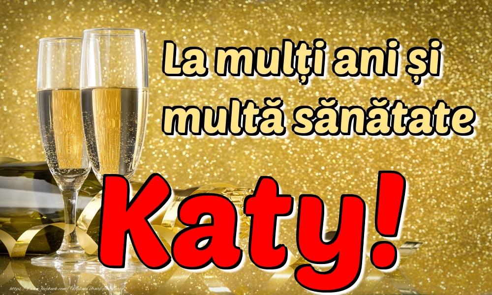 Felicitari de la multi ani - La mulți ani multă sănătate Katy!