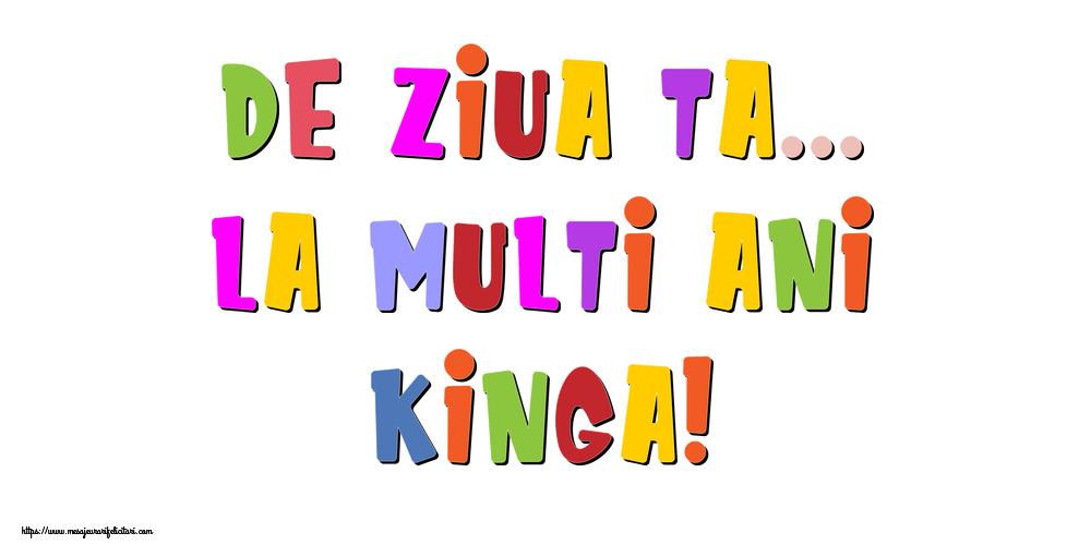 Felicitari de la multi ani - De ziua ta... La multi ani, Kinga!