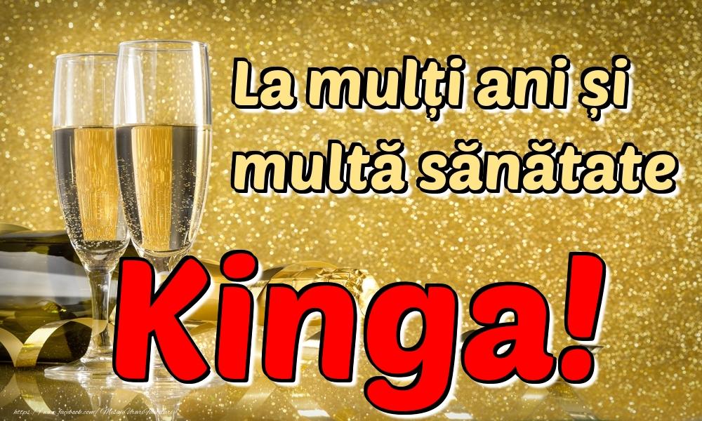 Felicitari de la multi ani - La mulți ani multă sănătate Kinga!