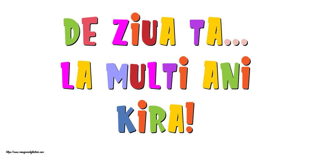 Felicitari de la multi ani - De ziua ta... La multi ani, Kira!