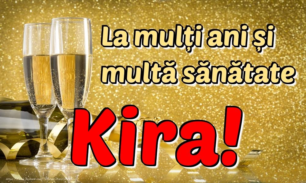 Felicitari de la multi ani - La mulți ani multă sănătate Kira!