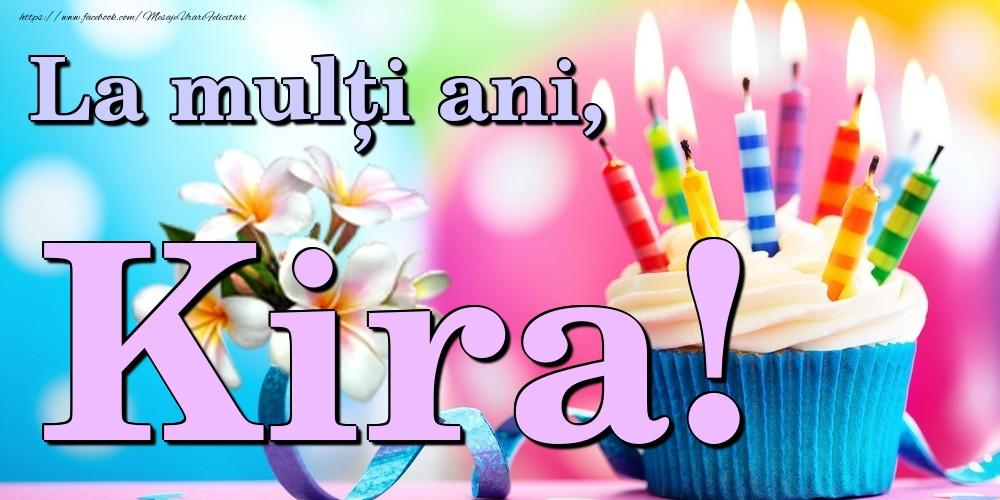 Felicitari de la multi ani - La mulți ani, Kira!