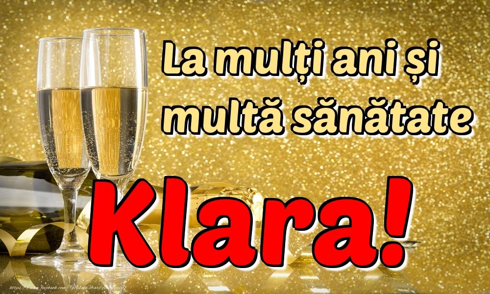 Felicitari de la multi ani - La mulți ani multă sănătate Klara!