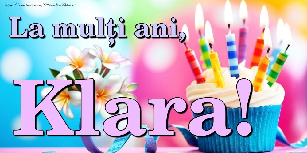 Felicitari de la multi ani - La mulți ani, Klara!