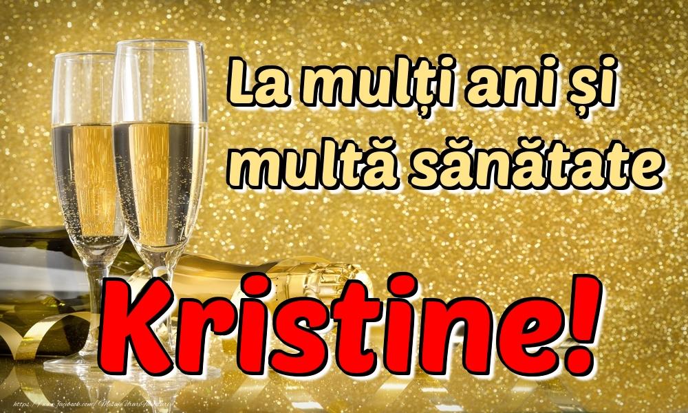 Felicitari de la multi ani - La mulți ani multă sănătate Kristine!