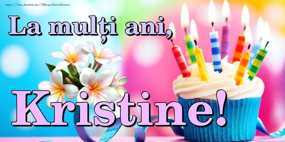 Felicitari de la multi ani - La mulți ani, Kristine!