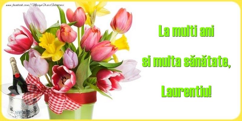 Felicitari de la multi ani - La multi ani si multa sănătate, Laurentiu