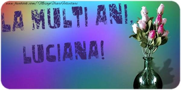 Felicitari de la multi ani - La multi ani, Luciana